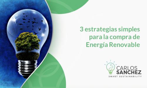 3 estrategias de compra de Energía Eléctrica Renovable
